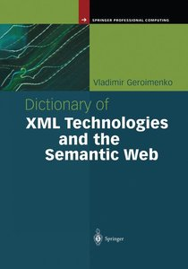 Dictionary of XML Technologies and the Semantic Web