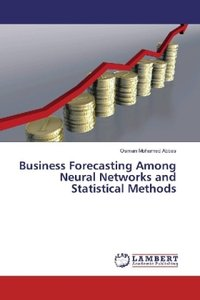 Business Forecasting Among Neural Networks and Statistical Metho