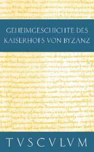 Geheimgeschichte des Kaiserhofs von Byzanz. Anekdota
