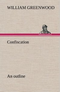 Confiscation; an outline