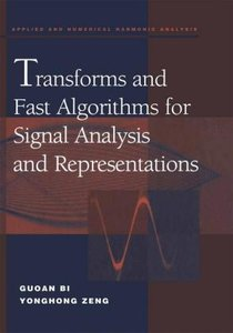 Transforms and Fast Algorithms for Signal Analysis and Represent
