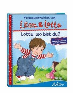 Vorlesegeschichten von Leon und Lotta: Lotta, wo bist du?