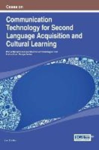 Cases on Communication Technology for Second Language Acquisitio