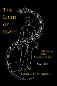 The Light of Egypt; Or, The Science of the Soul and the Stars [T