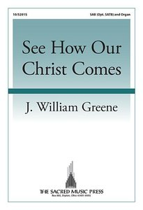 See How Our Christ Comes