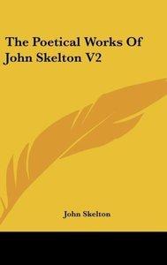 The Poetical Works Of John Skelton V2