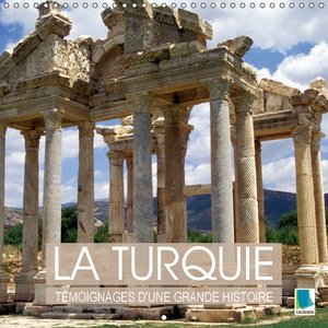 Calvendo: La Turquie : Temoignages D'une Grande Histoire