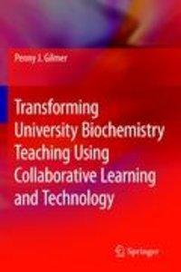 Transforming University Biochemistry Teaching Using Collaborativ