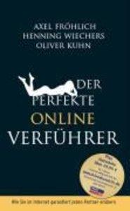 Der perfekte Online Verführer