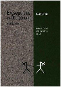Bausandsteine in Deutschland Band 3 A: Niedersachsen Band 3 B: N