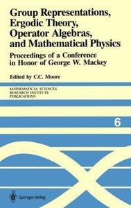 Group Representations, Ergodic Theory, Operator Algebras, and Ma