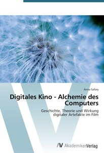 Digitales Kino - Alchemie des Computers