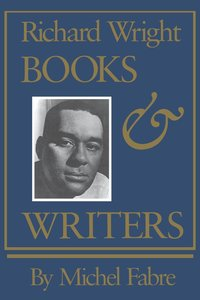 Richard Wright: Books and Writers