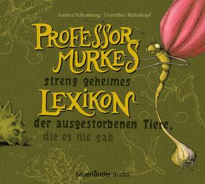 Professor Murkes streng geheimes Lexikon der ausgestorbenen Tier
