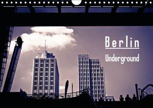 Berlin-Underground (Wandkalender 2016 DIN A4 quer)