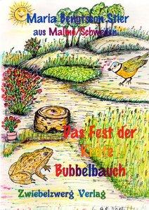 Das Fest der Kröte Bubbelbauch