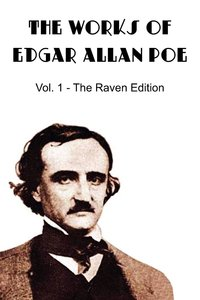 THE WORKS OF EDGAR ALLAN POE, The Raven Edition - Vol. 1
