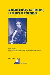 Maurice Barrès, la Lorraine, la France et l'étranger