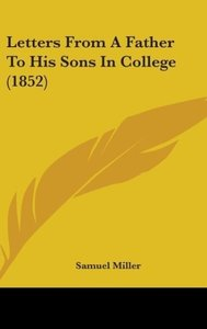 Letters From A Father To His Sons In College (1852)