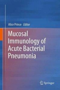 Mucosal Immunology of Acute Bacterial Pneumonia