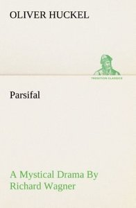 Parsifal A Mystical Drama By Richard Wagner Retold In The Spirit