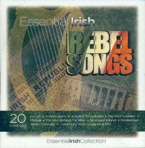 Essential Irish Rebel Songs