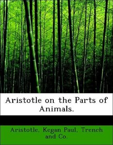 Aristotle on the Parts of Animals.