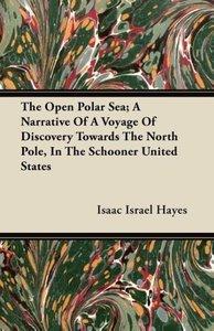 The Open Polar Sea; A Narrative Of A Voyage Of Discovery Towards