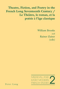 Theatre, Fiction, and Poetry in the French Long Seventeenth Cent