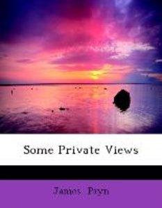 Some Private Views