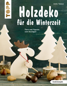 Holzdeko für die Winterzeit (kreativ.kompakt.)