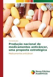 Produção nacional de medicamentos anticâncer, uma proposta estra