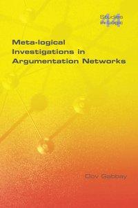 Meta-Logical Investigations in Argumentation Networks