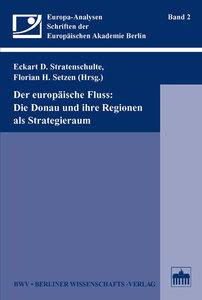Der europäische Fluss: Die Donau und ihre Regionen als Strategie