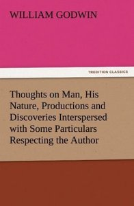 Thoughts on Man, His Nature, Productions and Discoveries Intersp
