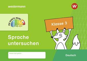 Die Bunte Reihe Deutsch - Sprache untersuchen Klasse 3