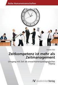 Zeitkompetenz ist mehr als Zeitmanagement