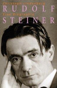 Rudolf Steiner - Eine Biographie