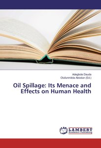 Oil Spillage: Its Menace and Effects on Human Health