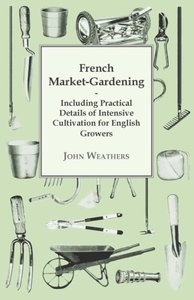 French Market-Gardening