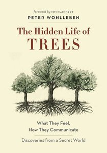 The Hidden Life of Trees: A Visual Celebration of a Magnificent