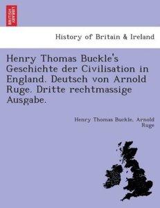 Henry Thomas Buckle's Geschichte der Civilisation in England. De