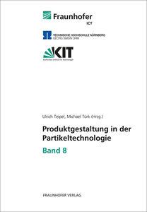 Produktgestaltung in der Partikeltechnologie - Band 8