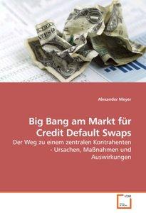Big Bang am Markt für Credit Default Swaps