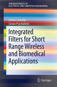 Integrated Filters for Short Range Wireless and Biomedical Appli