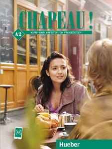 Chapeau ! A2 - Kurs- und Arbeitsbuch Französisch
