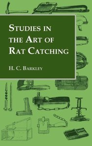 Studies in the Art of Rat Catching - With Additional Notes on Fe