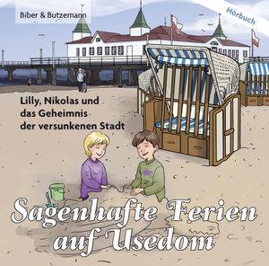 Sagenhafte Ferien auf Usedom - Lilly, Nikolas und das Geheimnis