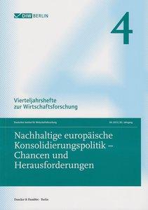 Nachhaltige europäische Konsolidierungspolitik - Chancen und He