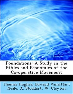 Foundations: A Study in the Ethics and Economics of the Co-opera